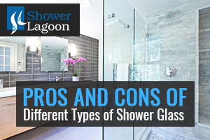 Different Types of Shower Glass
