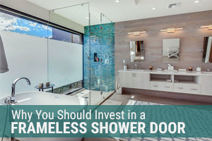 Why You Should Invest in a Frameless Shower Door Featured