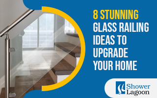8 Stunning Glass Railing Ideas to Upgrade Your Home
