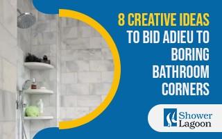 8 Creative Ideas to Bid Adieu to Boring Bathroom Corners