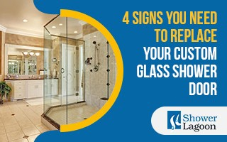 4 Signs You Need to Replace Your Custom Glass Shower Door