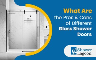 What Are the Pros & Cons of Different Glass Shower Doors